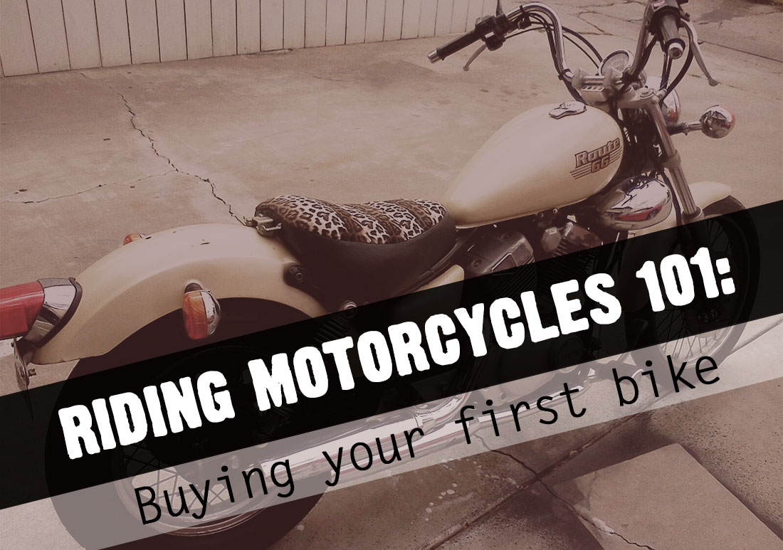 Riding Motorcycles 101: Buying Your First Bike